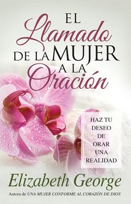 El Llamado de la Mujer a la Oración (Rústica) [Libro Bolsillo]