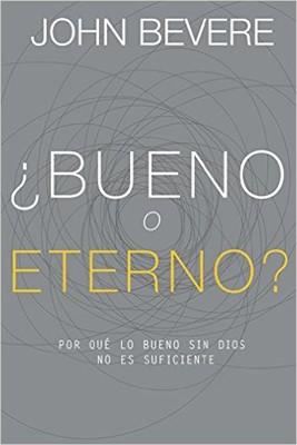 BUENO O ETERNO (rústica) [Libro]