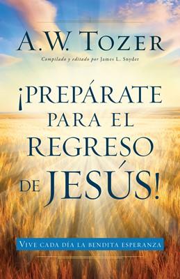 Prepárate para el regreso de Jesús (rústica)