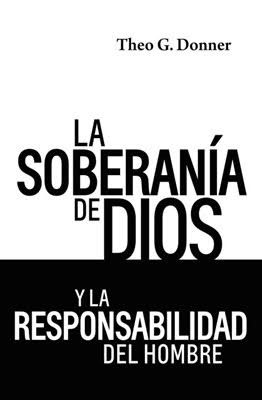 SOBERANIA DE DIOS Y LA RESPONSABILIDAD (rústica)