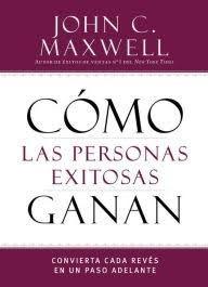 Cómo las Personas Exitosas Ganan (Rústica) [Libro]