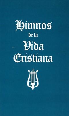 HIMNOS DE LA VIDA CRISTIANA RUSTICA SIN MUSICA (rústica) [Libro]