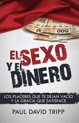 El sexo y el dinero (rústica) [Libro]