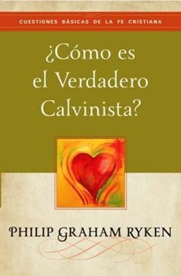 Cómo es el verdadero Calvinista