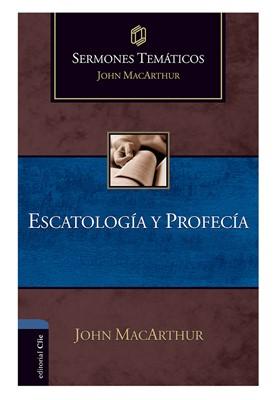 Sermones temáticos sobre escatología y profecía (Tapa Dura) [Libro]