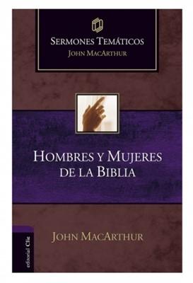 Sermones Temáticos sobre Hombres y Mujeres de la Biblia (Tapa Dura) [Libro]