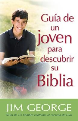 Guía de un Joven para descubrir su Biblia (Rústica) [Libro]