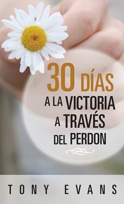 30 días a la Victoria a través del Perdón (Rústica) [Libro]