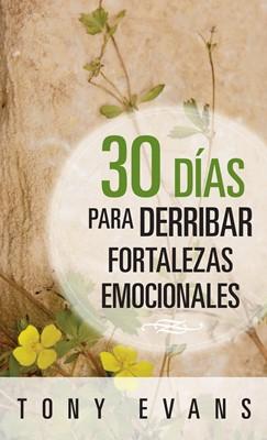30 días para Derribar Fortalezas Emocionales (Rústica) [Libro]