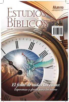 Estudios Biblicos Alumno #65 - El Final de Todas las Cosas (Rústica) [Escuela Dominical]