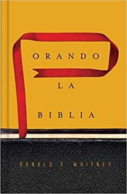 Orando la Biblia (Rústica) [Libro]