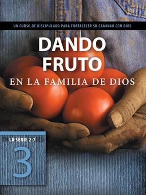DANDO FRUTO EN LA FAMILIA DE DIOS (Rústica) [Libro]