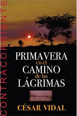 PRIMAVERA EN EL CAMINO DE LAS LAGRIMAS (Rústica) [Libro]