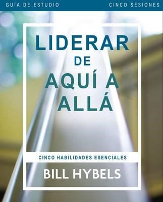 LIDERAR DE AQUI A ALLA GUIA DE ESTUDIO (Rústica) [Libro]