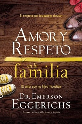 Amor Y Respeto En La Familia (rústica) [Libro]