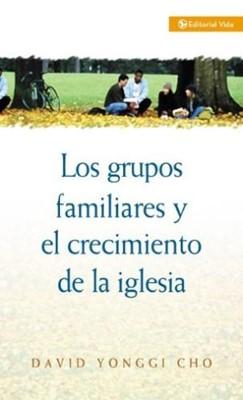 Grupos Familiares y el Crecimiento de la Iglesia (rústica) [Libro]
