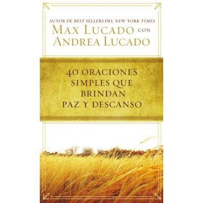 40 Oraciones Sencillas Que Traen Paz (rústica) [Libro]