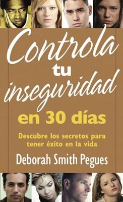 Controla tu Inseguridad en 30 Días (rústica) [Libro]