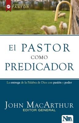 El Pastor como Predicador (Rústica) [Libro]