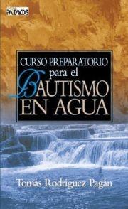 Curso preparatario para el bautismo en aguas (rústica) [Libro]