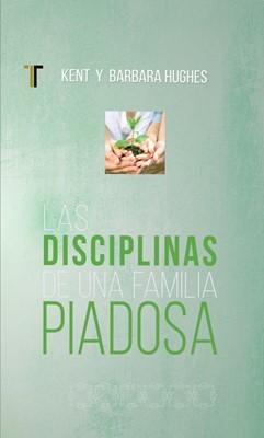 Disciplinas de una familia piadosa (Rústica) [Libro]