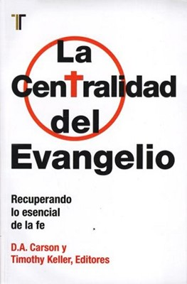 Centralidad del Evangelio (Rústica) [Libro]