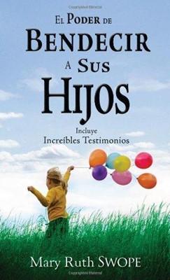 El poder de bendecir a tus hijos (rústica) [Libro]