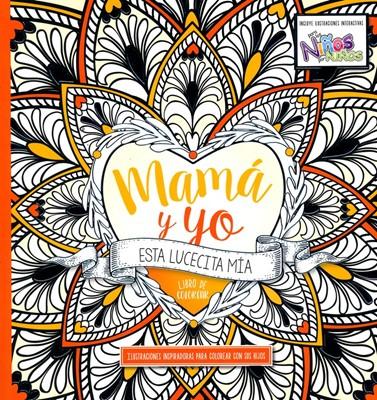 COLOREE MAMA Y YO (Rústica) [Libro]