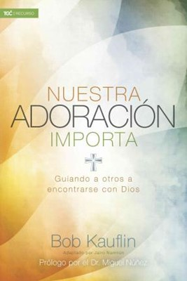 Nuestra Adoración Importa (Rústica) [Libro]