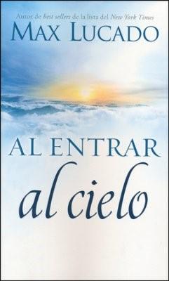 Al entrar al Cielo (rústica) [Libro]
