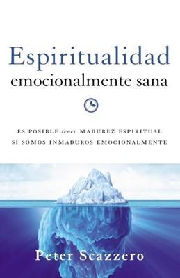 ESPIRITUALIDAD EMOCIONALMENTE SANA REVISADA (rústica) [Libro]