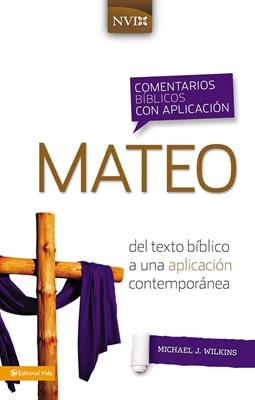 MATEO COMENTARIO CON APLICACION NVI (Tapa Dura) [Libro]