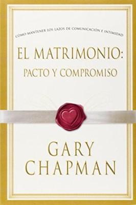 Matrimonio Pacto Y Compromiso (rústica) [Libro]