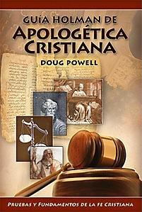 Guía Holman de Apologética Cristiana (Rústica) [Libro]