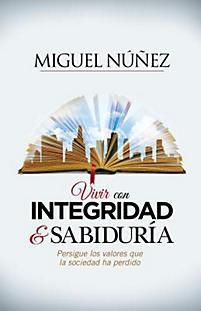 Vivir con integridad y sabiduría (Rústica) [Libro]