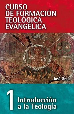 Introducción a la teología - Tomo 1 (Rústica) [Libro]
