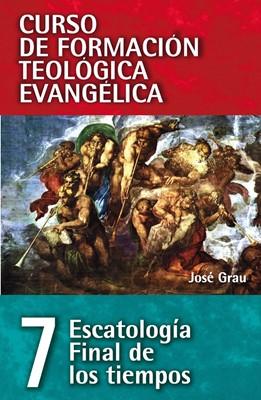 Escatologia Final De Los Tiempos - Tomo 7 (Rústica) [Libro]