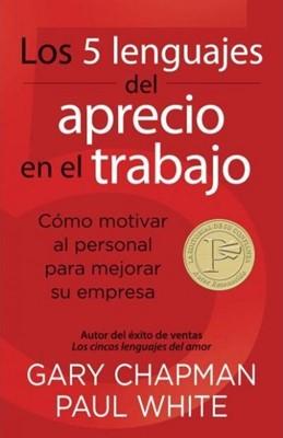 Los 5 lenguajes del aprecio en el trabajo (Rústica ) [Libro]