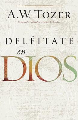 Deléitate en Dios (Rústica ) [Libro]