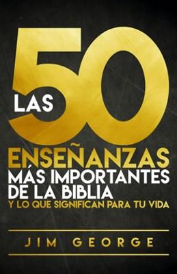 Las 50 Enseñanzas más importantes de la Biblia (Rústica ) [Libro]