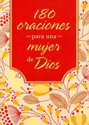 180 ORACIONES PARA LA MUJER DE DIOS (Rústica) [Libro]