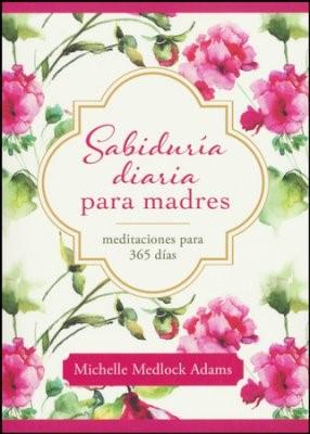 SABIDURIA DIARIA PARA MADRES (Rústica) [Libro]