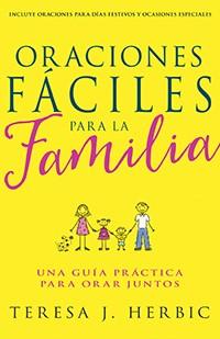 ORACIONES FACILES PARA LA FAMILIA (Rústica) [Libro]