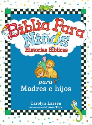 BIBLIA PARA NIÑOS MADRES E HIJOS (Tapa dura) [Libro]