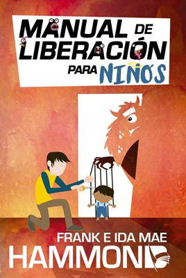 MANUAL DE LIBERACION PARA NIÑOS (Rústica) [Libro]