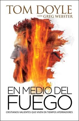 En medio del fuego (Rústica) [Libro]