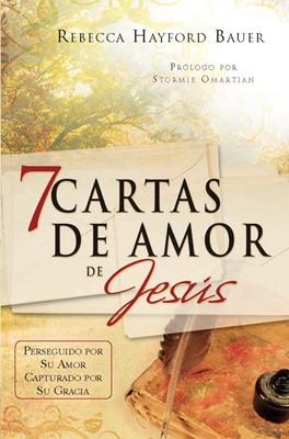 7 Cartas de Amor de Jesús (Rústica) [Libro]