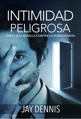 INTIMIDAD PELIGROSA (Rústica) [Libro]