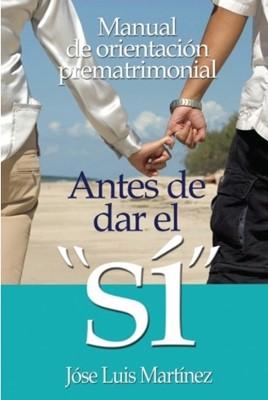 ANTES DE DAR EL SI (Rústica) [Libro]