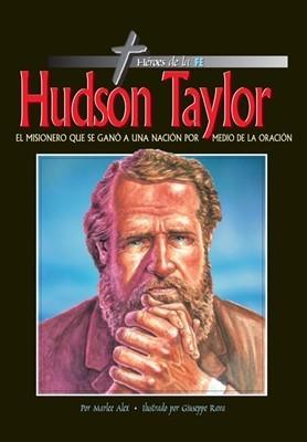 HUDSON TAYLOR HEROES DE LA FE (rústica) [Libro]